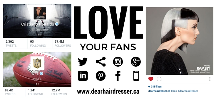 Love Your Fans - DearHairdresser.ca