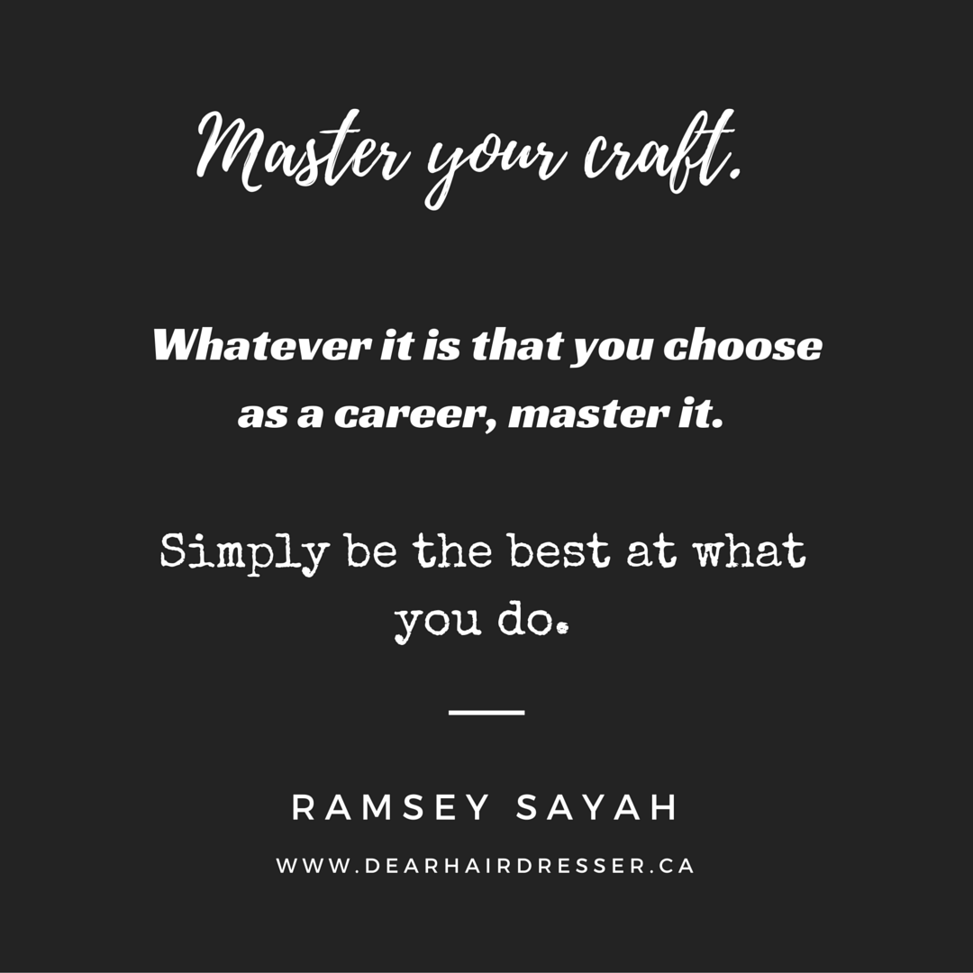 Master your craft - DearHairdresser.ca